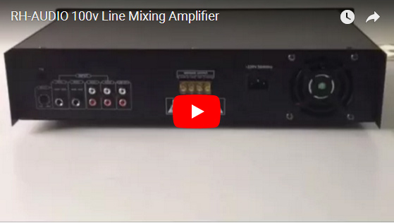 RH-AUDIO 100v Line Mixing Amplifier