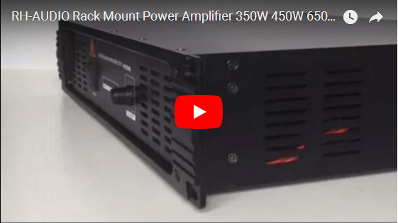 RH-AUDIO Rack Mount Power Amplifier 350W 450W 650W